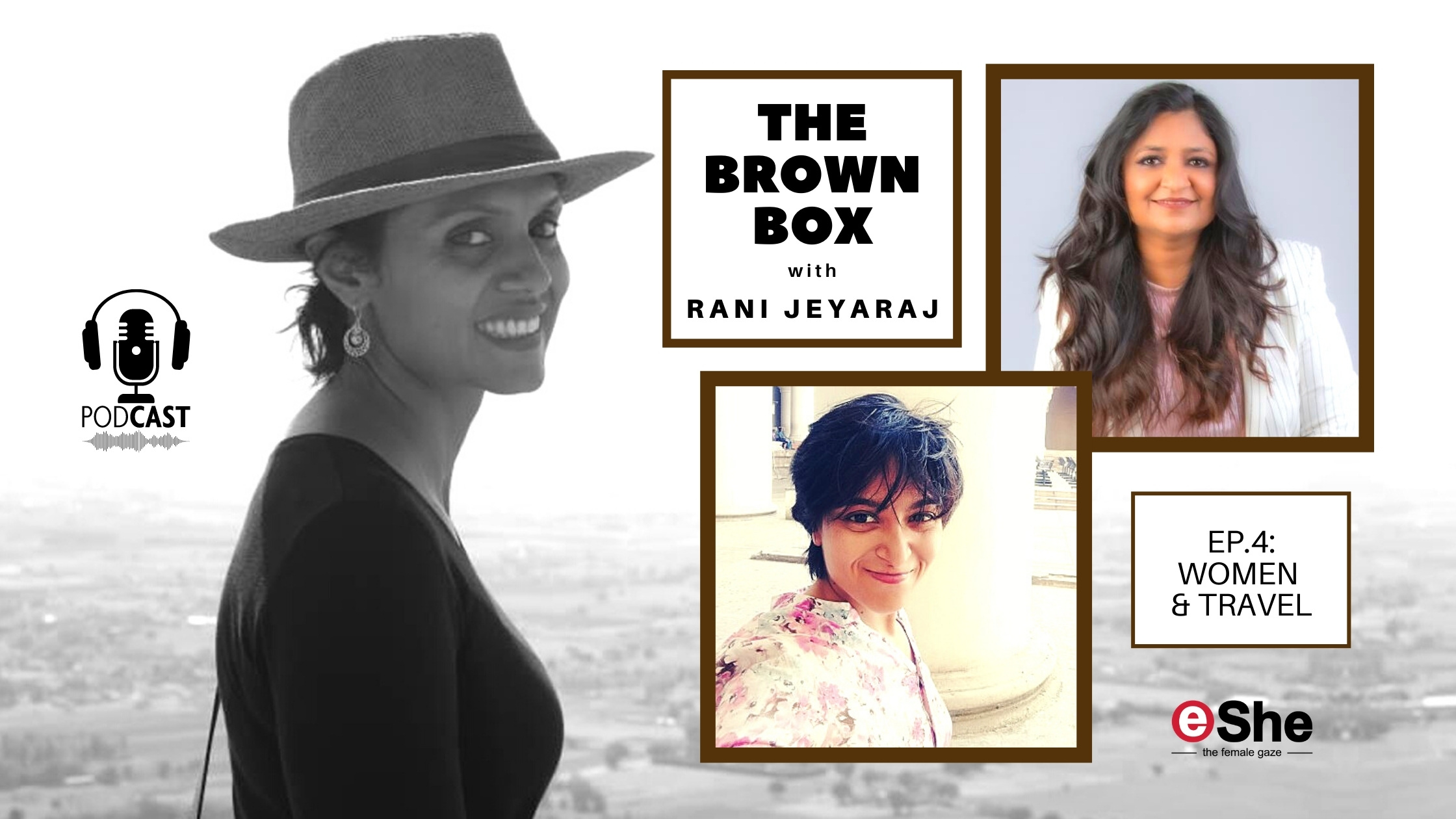Ritu Goyal Harish and Smitha Murthy on Travel and Personal Growth: 'The Brown Box' ep.4